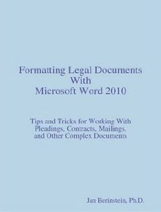 It's Here! Formatting Legal Documents With Microsoft Word 2010